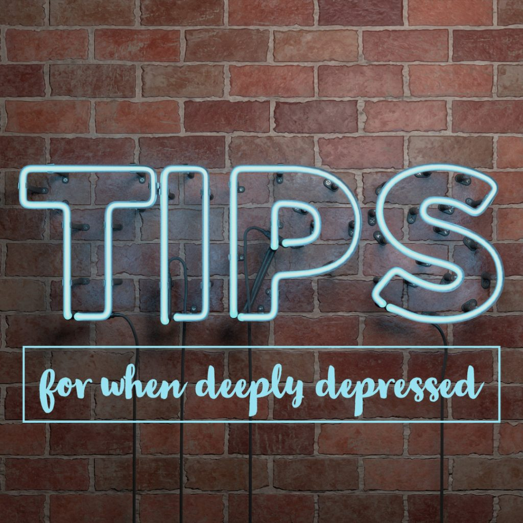 tips when you are deeply depressed